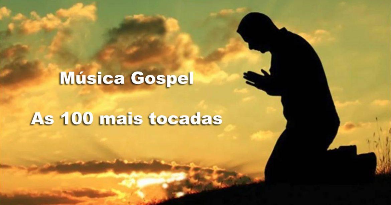 As 100 mais tocadas no estilo música gospel